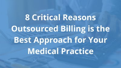 Eight-Critical-Reasons-Outsourced-Billing-is-the-Best-Approach-for-Your-Medical-Practice-1.png