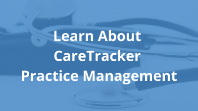 Learn About CareTracker Practice Management